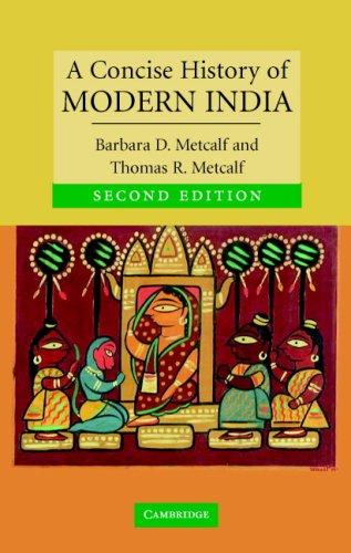 A Concise History of Modern India (Cambridge Concise Histories) by Barbara D. Metcalf, Thomas R. Metcalf