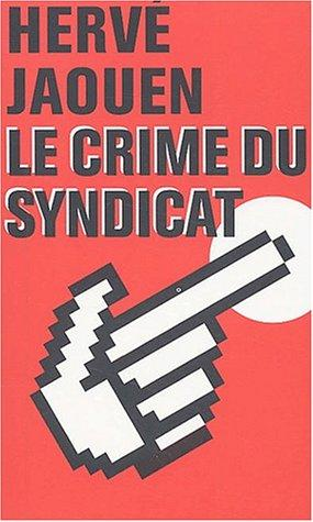 Le crime du syndicat by Herv Jaouen