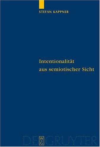 Intentionalitat Aus Semiotischer Sicht by Stepfan Kappner