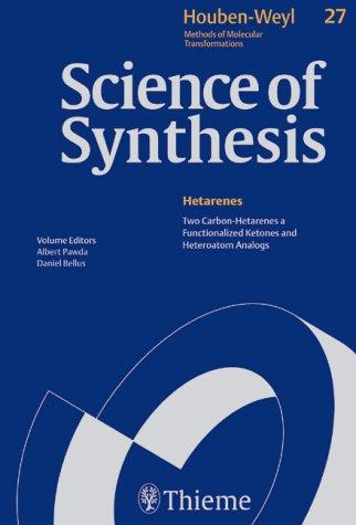 Science of Synthesis Houben-weyl Methods of Molecular Transformation (Houben-Weyl Methods of Molecular Transformations) by Theodor Weyl