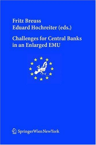 Challenges for central banks in an enlarged EMU by Fritz Breuss, Eduard Hochreiter