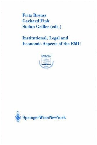 Institutional, legal, and economic aspects of the EMU by Fritz Breuss, Fink, Gerhard, Stefan Griller