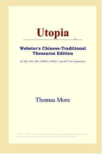 Utopia (Webster's Chinese-Traditional Thesaurus Edition) by Thomas More