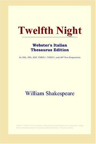 Twelfth Night (Webster's Italian Thesaurus Edition) by William Shakespeare