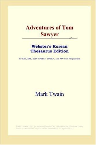 Adventures of Tom Sawyer (Webster's Korean Thesaurus Edition) by Mark Twain