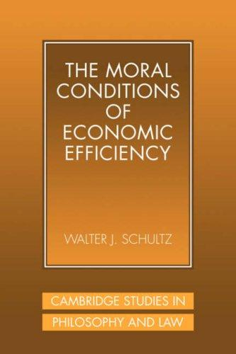 Image 0 of The Moral Conditions of Economic Efficiency (Cambridge Studies in Philosophy and