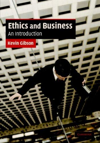Ethics and Business by Kevin Gibson