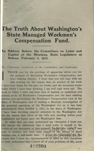 The true situation in Washington with regard to the state managed workmen's compensation fund by G. H. Driggers