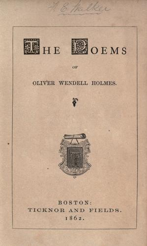 The poems of Oliver Wendell Holmes by Oliver Wendell Holmes, Sr.