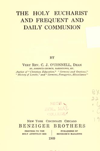 The Holy Eucharist and frequent and daily communion by Cornelius Joseph O'Connell