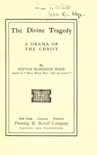 The divine tragedy by Peyton Harrison Hoge