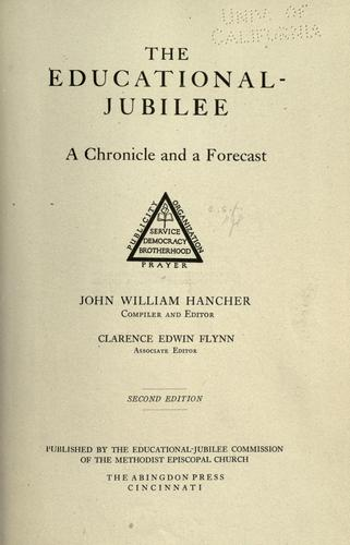 The Educational-jubilee, a chronicle and a forecast by John William Hancher