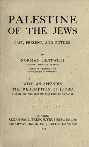 Palestine of the Jews by Bentwich, Norman De Mattos