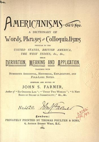 Americanisms, old & new by Farmer, John Stephen