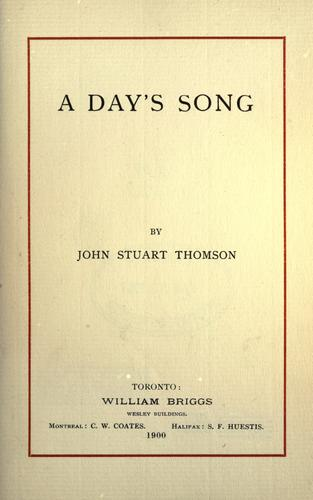A day's song by John Stuart Thomson