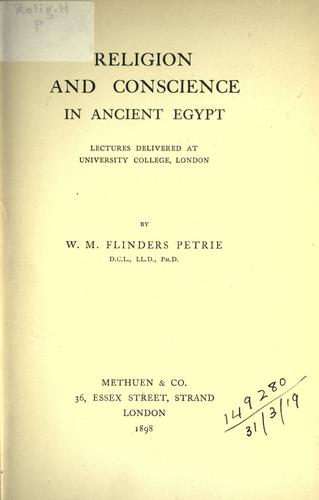 Religion and conscience in Ancient Egypt. by W. M. Flinders Petrie