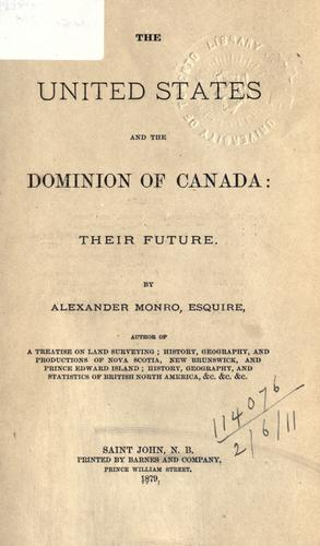 The United States and the Dominion of Canada by Monro, Alexander