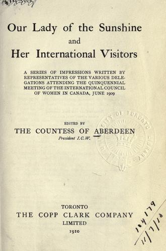 Our lady of the sunshine and her international visitors by Aberdeen and Temair, Ishbel Gordon Marchioness of