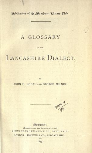 A glossary of the Lancashire dialect by John Howard Nodal