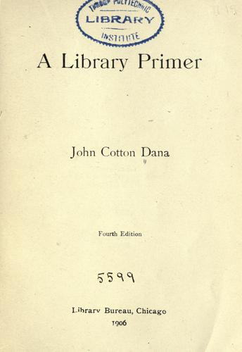 A Library Primer by John Cotton Dana