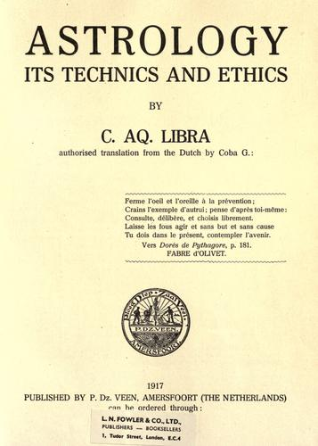 Astrology, its technics and ethics by Libra, C. Aq. pseud.