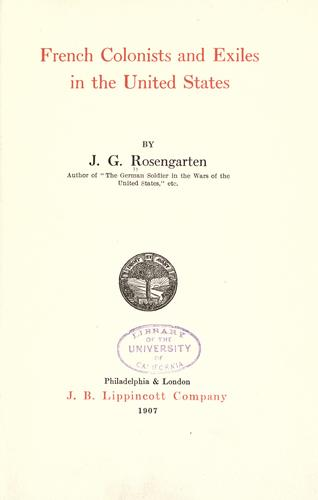 French colonists and exiles in the United States by J. G. Rosengarten