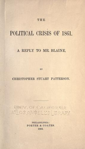 The political crisis of 1861 by Christopher Stuart Patterson