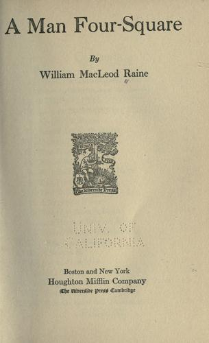 A man four-square by William MacLeod Raine