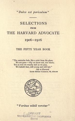 Selections from the Harvard Advocate 1906-1916 by