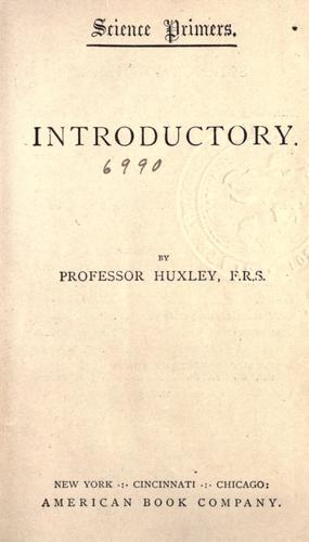 Introductory by Thomas Henry Huxley
