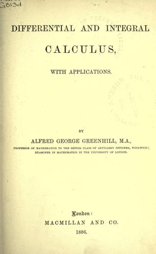 Differential and integral calculus by Greenhill, G. Sir