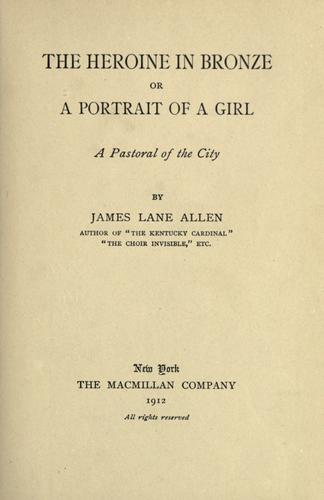 The heroine in bronze by James Lane Allen