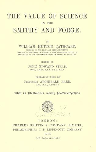 The Value of Science in the Smithy and Forge by William Hutton Cathcart