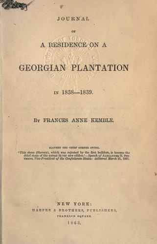 Journal of a residence on a Georgian plantation in 1838-1839. by Fanny Kemble