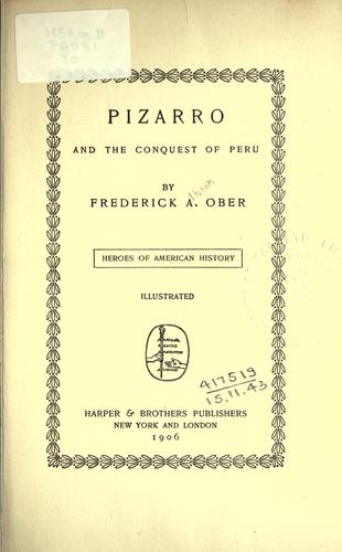 Pizarro and the conquest of Peru by Frederick A. Ober