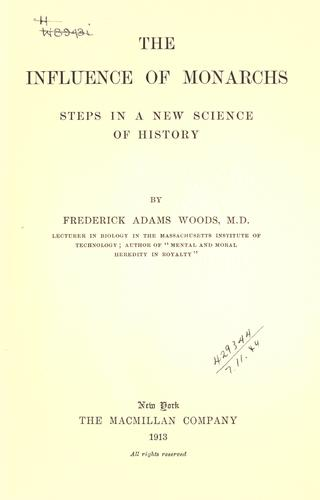 The influence of monarchs by Woods, Frederick Adams