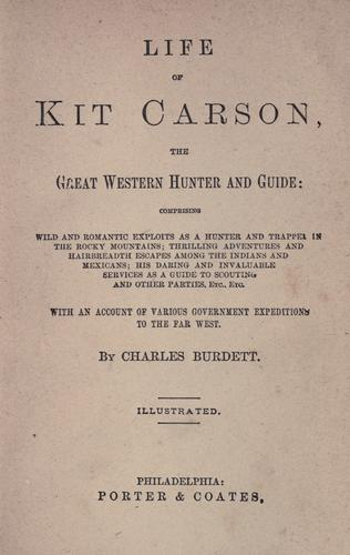 Life of Kit Carson, the great western hunter and guide