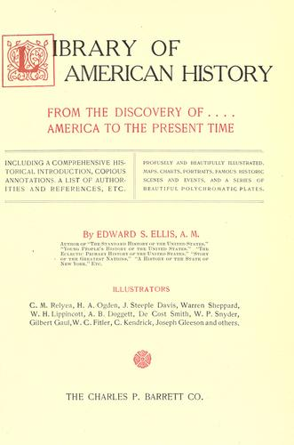 Library of American history from the discovery of America to the present time …