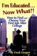 I'm Educated. . .now What? by Fred Cooper