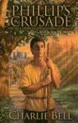 Phillip's Crusade by Charlie Bell