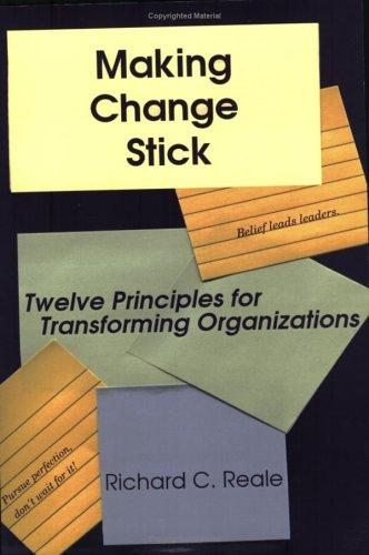 Making Change Stick by Richard C. Reale