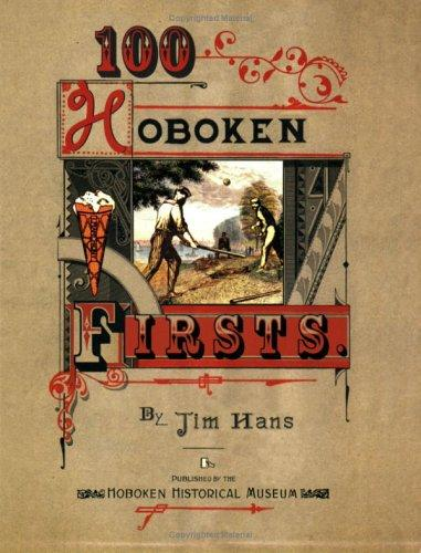 100 Hoboken Firsts by Jim Hans