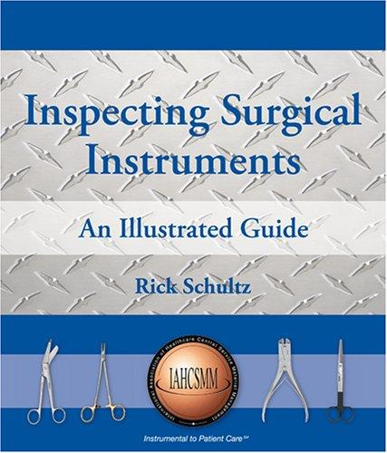 Inspecting Surgical Instruments by Rick Schultz