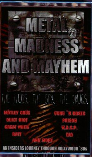 Metal, Madness and Mayhem by Michael J. Flaherty