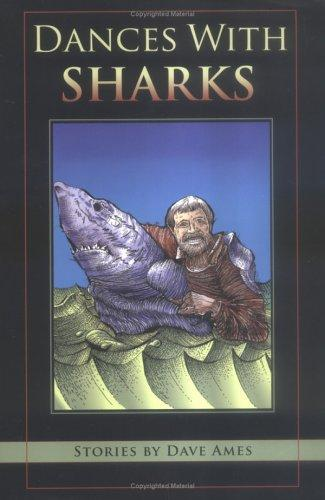 Dances with Sharks by Dave Ames