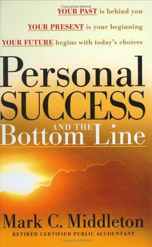 Personal Success and The Bottom Line by Mark C. Middleton