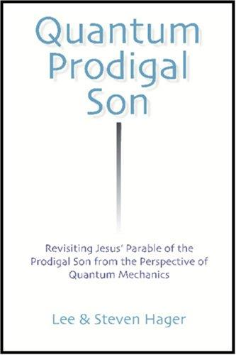 Quantum Prodigal Son by Lee & Steven Hager
