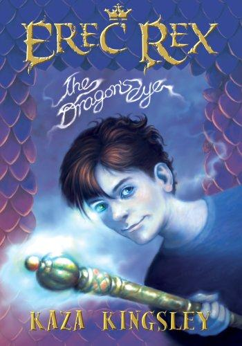 Erec Rex: The Dragon's Eye (Erec Rex)