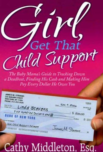 Girl, Get that Child Support by Cathy Middleton