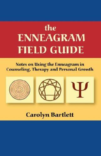 The Enneagram Field Guide, Notes on Using the Enneagram in Counseling, Therapy and Personal Growth by Carolyn, S Bartlett